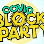 COVID block party is taking place tomorrow