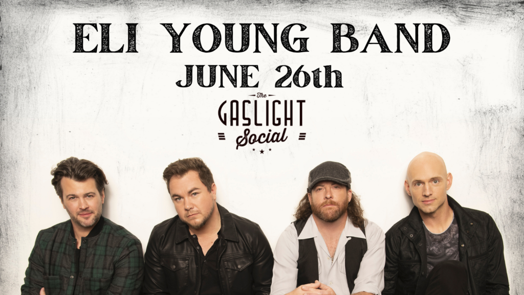 Eli Young Band is coming to the Gaslight Social on June 26